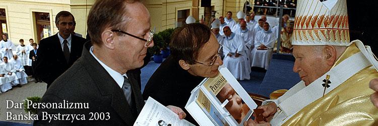 Dar Personalizmu, Bańska Bystrzyca 2003